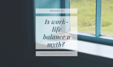Episode 21: Is work-life balance a myth?