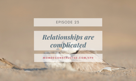 Episode 23: Relationships are complicated